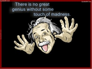 There-is-no-great-genius-without-some-touch-of-madness_1